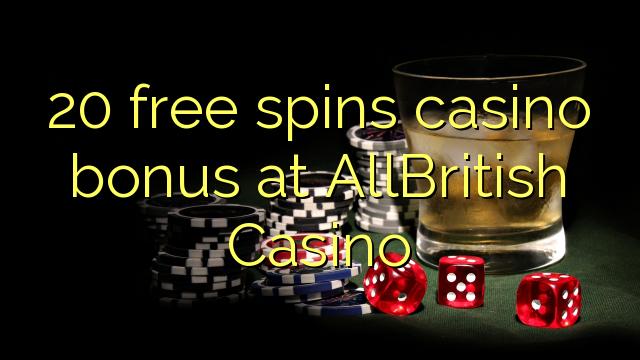 20 tasuta keerutab kasiino boonus AllBritish Casino