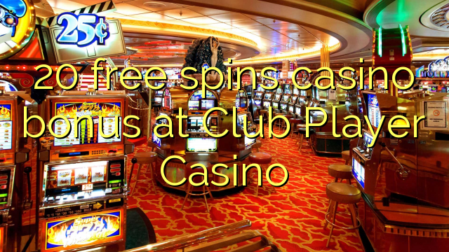 Uk casino club 20 free spins