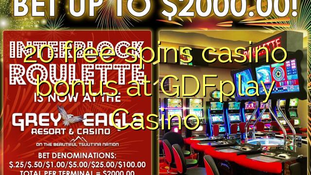 20 free spins gidan caca bonus a GDFplay Casino