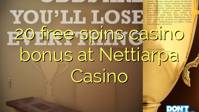 20 gratis spins casino bonus by Nettiarpa Casino