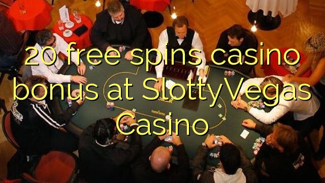 20 tasuta keerutab kasiino boonus SlottyVegas Casino