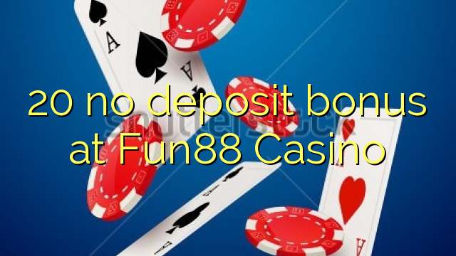fun casino no deposit bonus 2019