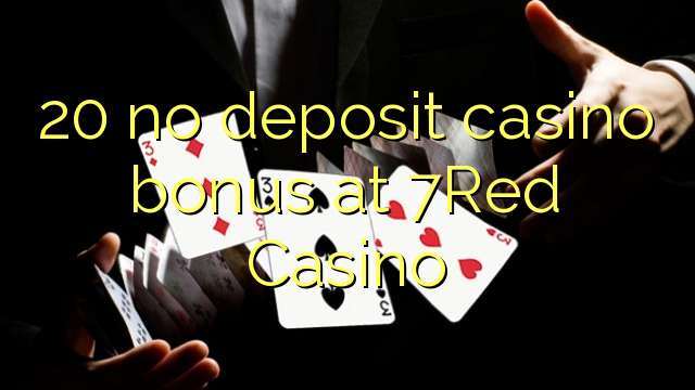 7 red casino no deposit