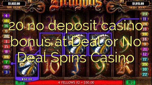 20 euweuh bonus deposit kasino di deal atanapi No deal Spins Kasino
