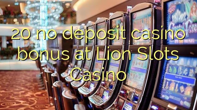 20 ùn Bonus Casinò accontu a Lion Una Casino