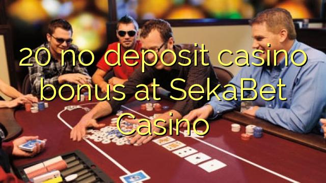 20 SekaBet Casino heç bir depozit casino bonus