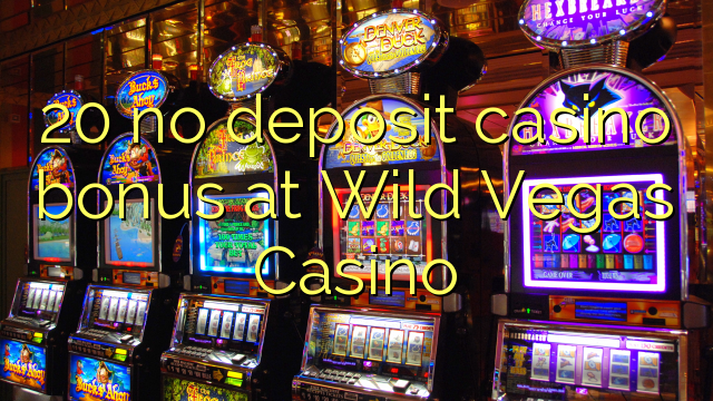 no deposit bonus codes for wild vegas casino
