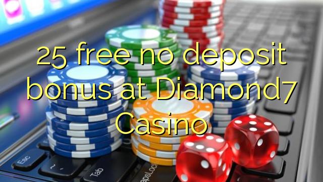 25 gratis geen deposito bonus by Diamond7 Casino