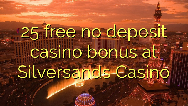 silversands casino no deposit bonus 2019