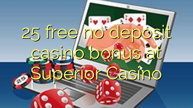 25 bonus deposit kasino gratis di Superior Casino
