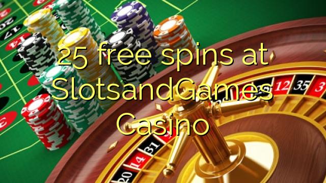 SlotsandGames Casino'da 25 bedava oyun