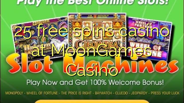 25 tasuta keerutab kasiino MoonGames Casino