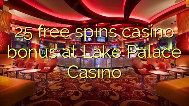 25 үнэгүй нуурын ордон Casino-д казино урамшуулал мэдээ болж чаджээ