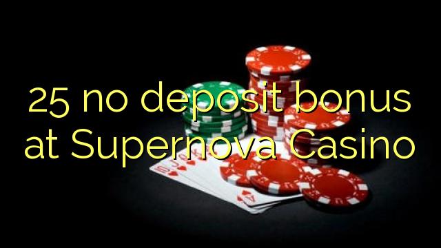 25 no deposit bonus at Supernova Casino