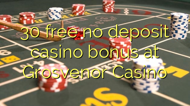 grosvenor casino free 20 no deposit