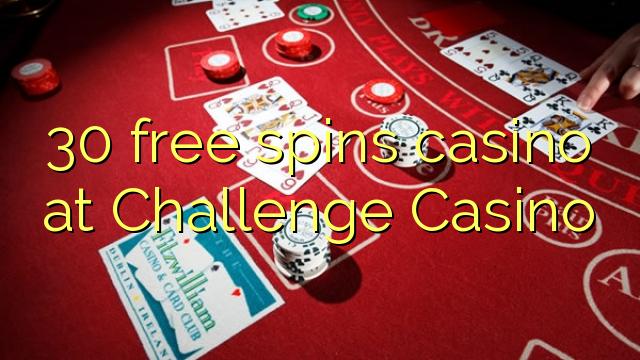 Challenge Casino-д 30 үнэгүй эргэлттэй казино