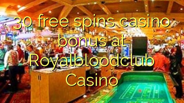 30 озод spins бонуси казино дар Royalbloodclub Казино