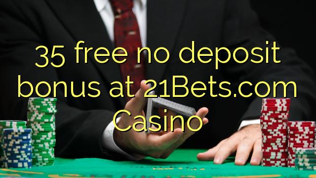 35Bets.com Casino-da 21 pulsuz depozit bonusu yoxdur