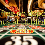 35 free no deposit bonus at DublinBet Casino