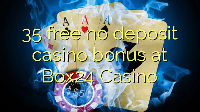35 yantar da babu ajiya gidan caca bonus a Box24 Casino
