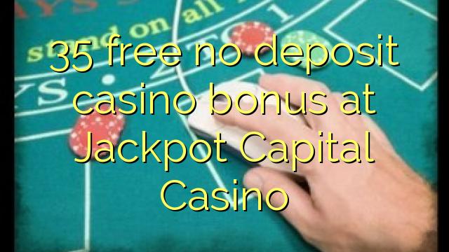 Bez bonusu 35 bez kasina v Jackpot Capital Casino