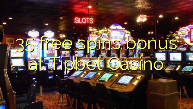 35 безплатни завъртания бонус при Tipbet Казино