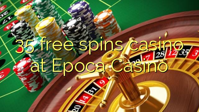 epoca casino free spins