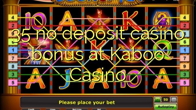 35 mingit deposiiti kasiino bonus at Kaboo Casino