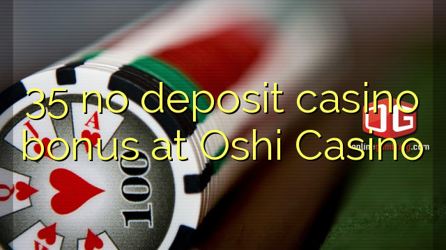 oshi casino no deposit