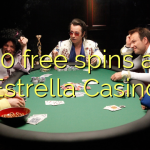 40 free spins at Estrella Casino