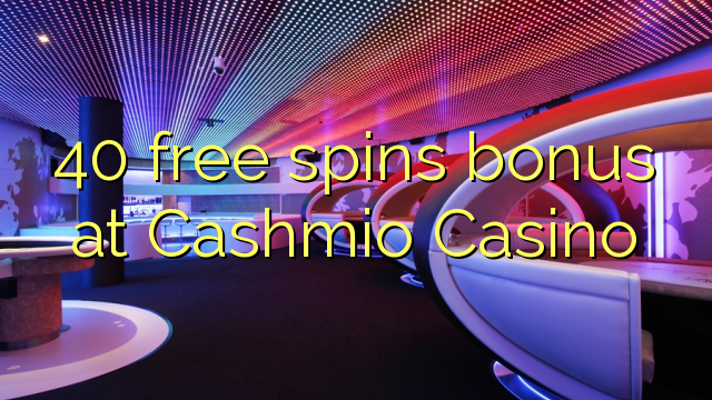 Cashminio Casino இல் 40 இலவச ஸ்பைஸ் போனஸ்