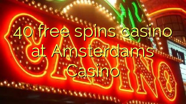 amsterdam casino free spins no deposit