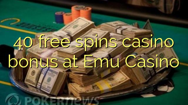 40 озод spins бонуси казино дар Emu Казино