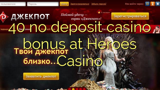 40 no deposit casino bonus at Heroes Casino