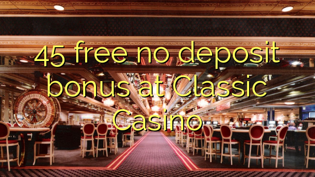 online casino free signup bonus no deposit required classic casino