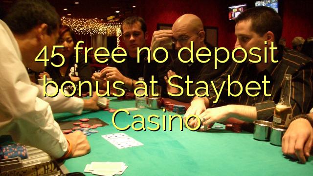 45 free no deposit bonus at Staybet Casino