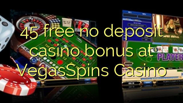 45 gratis ingen depositum casino bonus på VegasSpins Casino