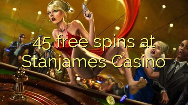 45 točí Stanjames kasino zdarma