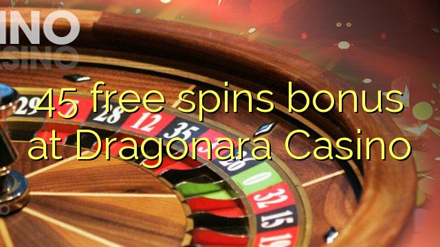 45 pulsuz Dragonara Casino bonus spins