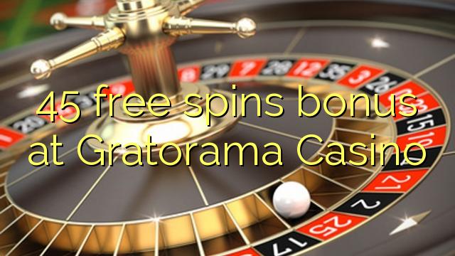 45 tasuta keerutab boonus Gratorama Casino