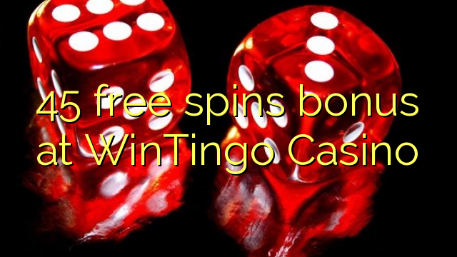 45 безплатни завъртания бонус при WinTingo Казино