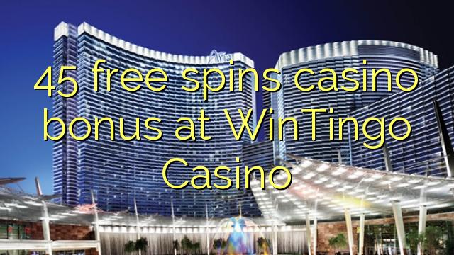 45 безплатни завъртания казино бонус при WinTingo Казино