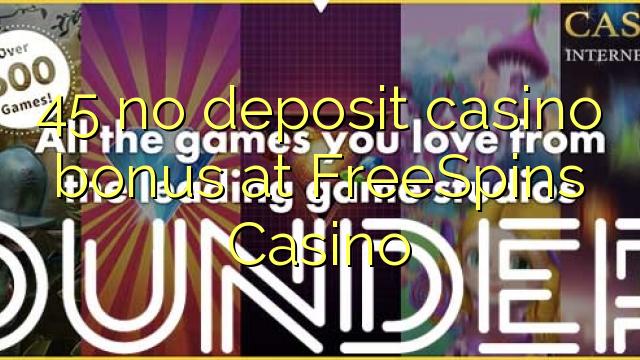 45 нест пасандози бонуси казино дар FreeSpins Казино