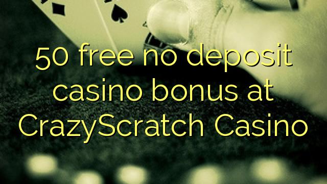 50 нест бонус амонатии казино дар CrazyScratch Казино озод