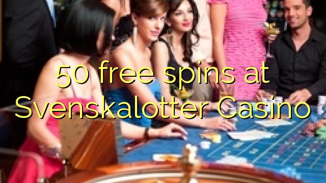 50 tasuta keerutab kell Svenskalotter Casino