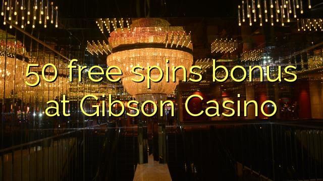 gibson casino bonus code