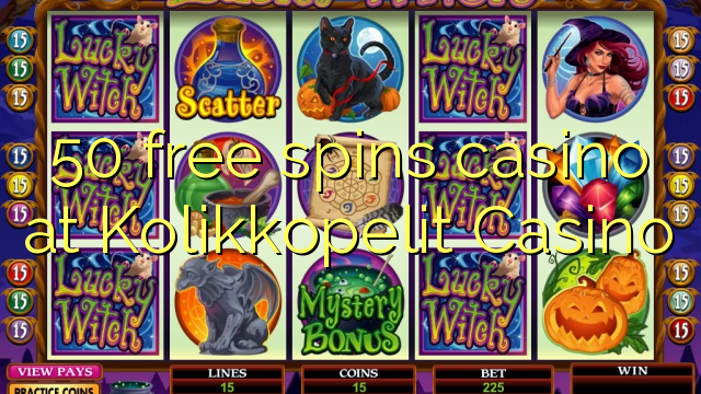 50 free spins casino at Kolikkopelit Casino