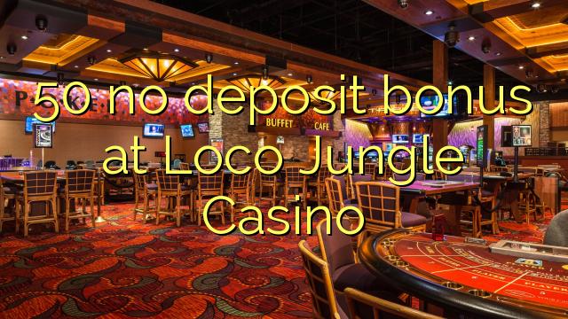 50 sin bonificación de depósito en Loco Jungle Casino