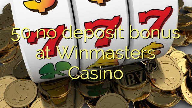 50 няма депозит бонус в казиното на Winmasters