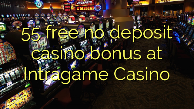 online casino games with no deposit bonus kostenlos